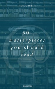 50 Masterpieces you have to read before you die Vol: 1 (ShandonPress) - copertina