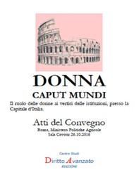 DONNA CAPUT MUNDI. Il ruolo delle donne ai vertici delle istituzioni, presso la Capitale d'Italia. - Librerie.coop