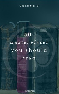 50 Masterpieces you have to read before you die vol: 2 (ShandonPress) - copertina