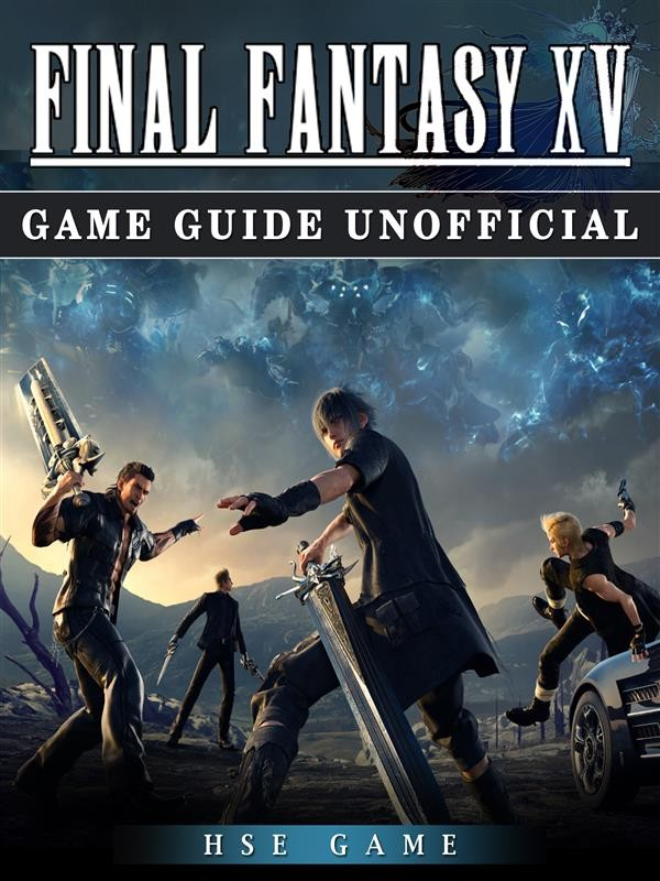 Book Cover Fantasy Xv : Final fantasy xv game guide unofficial hse ebook