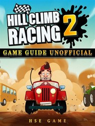 Hill Climb Racing 2 Game Guide Unofficial - copertina