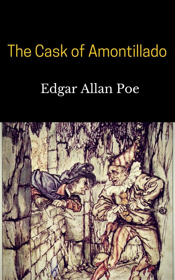 an analysis of the cask of amontillado a short story by edgar allan poe The setting in edgar allan poe's the cask of amontillado establishes the perfect backdrop for the perfect crime feel free to share your thesis statements by leaving a comment below short story study guides.
