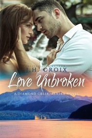 Love Unbroken (A Diamond Creek, Alaska Novel) - copertina