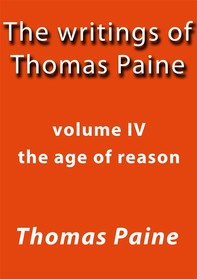 The writings of Thomas Paine IV - Librerie.coop