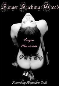 Virgin Memoires: Finger Fucking Good - Librerie.coop