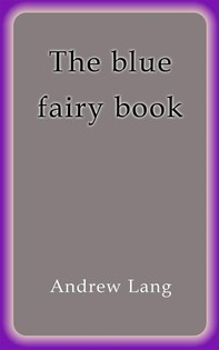 The blue fairy book - Librerie.coop
