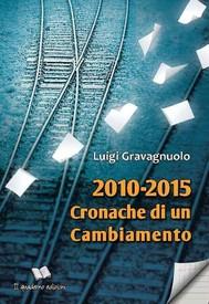 2010-2015 Cronache di un cambiamento - copertina