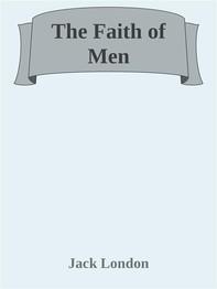 The Faith of Men - Librerie.coop