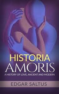 Historia Amoris: A History of Love, Ancient and Modern - copertina