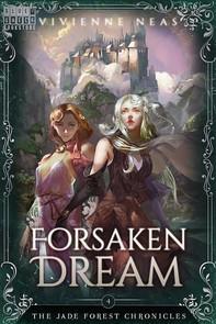 Forsaken Dream - The Jade Forest Chronicles 4 - Librerie.coop