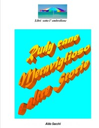 Rudy Cane Meraviglioso e altre storie - Librerie.coop