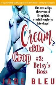 Cream of the Crop #3: Betsy's Boss - copertina