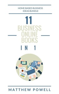 11 Business Online Books In 1: Home Based Business Ideas Bundle - copertina
