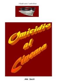 Omicidio Al Cinema - Librerie.coop