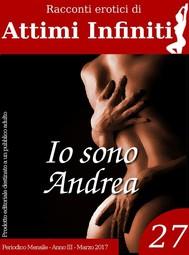 ATTIMI INFINITI n.27 - Io sono Andrea - copertina