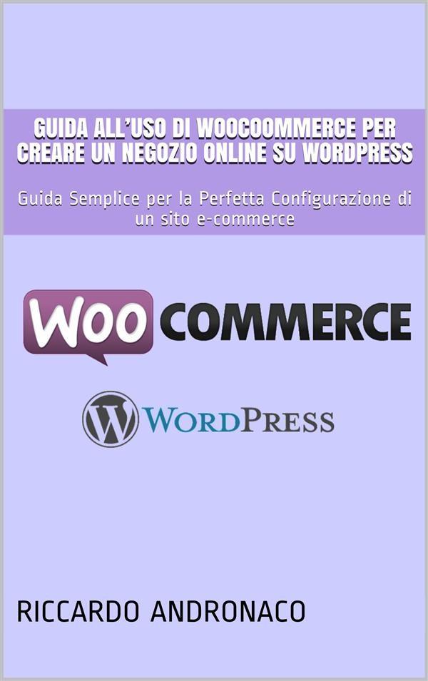info for f269a b2464 Guida all'uso di WooCoommerce per creare un Negozio Online su WordPress