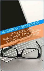 30 Consigli per Posizionare e Mantenere in alto il tuo Sito Web - copertina