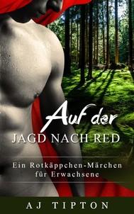 Auf der Jagd nach Red: Ein Rotkäppchen-Märchen für Erwachsene - copertina