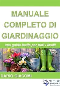 Manuale completo di giardinaggio - Librerie.coop