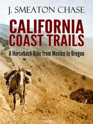 California Coast Trails; A Horseback Ride from Mexico to Oregon - copertina
