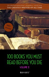 100 Books You Must Read Before You Die - volume 2 [newly updated] [Ulysses, Moby Dick, Ivanhoe, War and Peace, Mrs. Dalloway, Of Time and the River, etc] (Book House Publishing)  - copertina