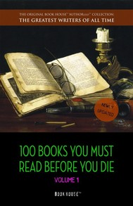 100 Books You Must Read Before You Die - volume 1 [newly updated] [The Great Gatsby, Jane Eyre, Wuthering Heights, The Count of Monte Cristo, Les Misérables, etc] (Book House Publishing) - copertina