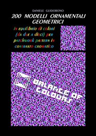 200 MODELLI ORNAMENTALI GEOMETRICI IN EQUILIBRIO DI COLORI (da due a dieci) PER PATCHWORK PATTERN IN CONTRASTO CROMATICO - copertina