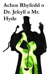 Achos Rhyfedd o Dr. Jekyll a Mr. Hyde - copertina