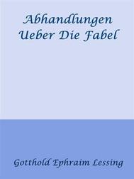 Abhandlungen Ueber Die Fabel - copertina