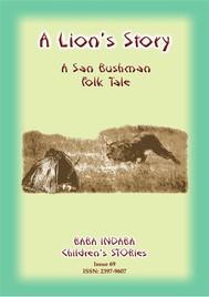 A LION'S STORY - A tale from Africa's Kalahari Bushmen - copertina