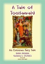 A TALE OF TONTLAWALD - An Estonian Fairy Tale - copertina