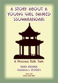 A STORY ABOUT A YOUNG GIRL NAMED SSUWARANDARI - A Persian Children's Story - copertina