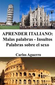 Aprender Italiano: Malas palabras - Insultos - Palabras sobre el sexo - copertina
