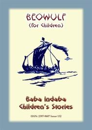 BEOWULF - The Classic Norse Legend rewritten for Children - copertina