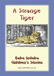 A STRANGE TIGER - A true story about a tiger - copertina