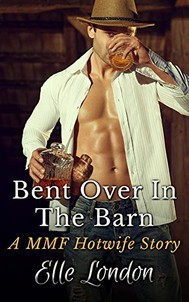 Bent Over In The Barn: A MMF Hotwife Fantasy - copertina