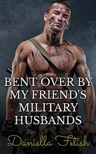Bent Over By My Friend's Military Husbands: BBW MMMMF Cheating Erotica - copertina