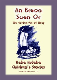 AN BRAON SUAN OR or The Golden Pin of Sleep - A Celtic Children's Story - copertina
