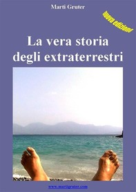 La vera storia degli extraterrestri - Librerie.coop