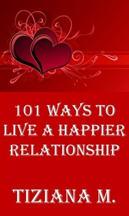 101 Ways To Live A Happier Relationship - copertina
