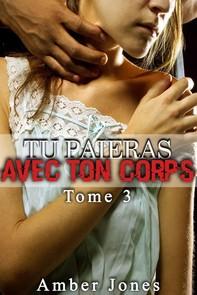 Tu Paieras Avec Ton Corps (Tome 3) - Librerie.coop