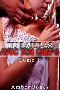 Tu Paieras Avec Ton Corps (Tome 1) - Librerie.coop