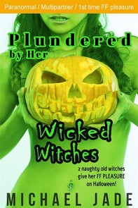 Plundered by Her Wicked Witches (Nancy's Naughty Halloween, #3) - Librerie.coop