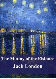 The Mutiny of the Elsinore - Librerie.coop