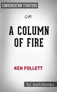 A Column of Fire: by Ken Follett | Conversation Starters - copertina