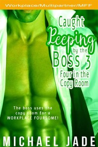 Caught Peeping by the Boss 3: Four in the Copy Room - Librerie.coop