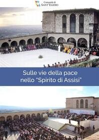 Sulle vie della pace nello Spirito di Assisi - Librerie.coop