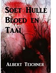 Soet Hulle Bloed en Taai - copertina
