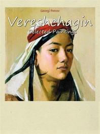 Vereshchagin:  Selected Paintings - Librerie.coop