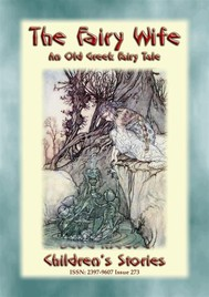 THE FAIRY WIFE - A Greek Children's Fairy Tale - copertina